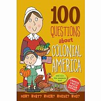 100 Questions About Colonial America