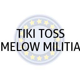 TIKI TOSS MELOW MILITIA